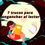7-trucos-para-enganchar-al-lector